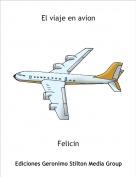 Felicin - El viaje en avion
