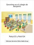 Patty123 y Patti124 - Geronimo en el colegio de Benjamin