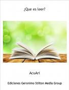 AcuAri - ¿Que es leer?