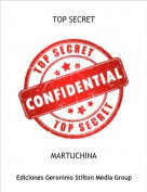 MARTUCHINA - TOP SECRET