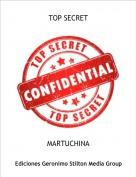 MARTUCHINA - TOP SECRET