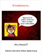 Miry Mouse27 - Vi trasformo in..