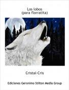 Cristal-Cris - Los lobos(para florratita)