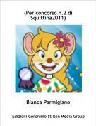 Bianca Parmigiano - (Per concorso n.2 di Squittina2011)
