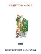pizza - L'ORSETTO DI NATALE