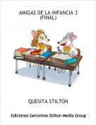 QUESITA STILTON - AMIGAS DE LA INFANCIA 3(FINAL)