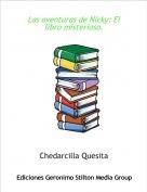 Chedarcilla Quesita - Las aventuras de Nicky: El libro misterioso.