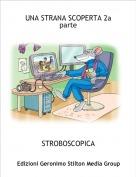 STROBOSCOPICA - UNA STRANA SCOPERTA 2a parte