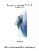 Jacobo - La casa encantada 3 (los 3 terribles2)