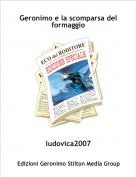 ludovica2007 - Geronimo e la scomparsa del formaggio