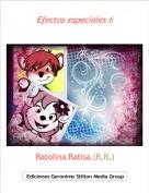 Ratolina Ratisa (R.R.) - Efectos especiales 6