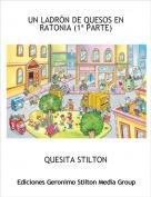 QUESITA STILTON - UN LADRÓN DE QUESOS EN RATONIA (1ª PARTE)