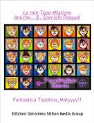 Fantastica Topolina_Matyyyy!!! - Le mie Topo-Migliore Amiche...&..Speciale Pasqua!!