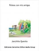 Janchiña Quesito - Peleas con mis amigas
