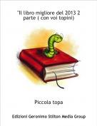 """Piccola topa - """"Il libro migliore del 2013 2 parte ( con voi topini)"""