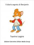 Topolina Leggina - Il diario segreto di Benjamin
