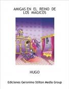 HUGO - AMIGAS EN  EL  REINO  DE  LOS  MAGICOS