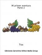 Tiza - Mi primer aventura Parte 2