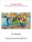 Eva Ratopez - -La vida Stilton-Presentación de la Colección