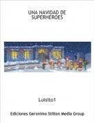 Luisito1 - UNA NAVIDAD DE SUPERHEROES