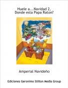 Amperial Navideño - Huele a...Navidad 2,Donde esta Papa Raton?
