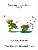 Topo Benjamin Dam - Geronimo e la foglia del futuro