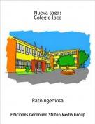 RatoIngeniosa - Nueva saga:Colegio loco