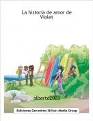 alberto2003 - La historia de amor deViolet