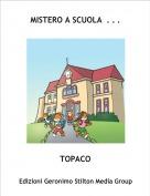 TOPACO - MISTERO A SCUOLA  . . .