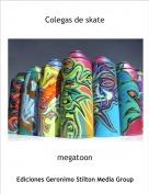 megatoon - Colegas de skate