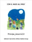 Principe_Azzurro2.0 - CON IL NASO ALL'INSU'