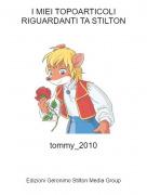 tommy_2010 - I MIEI TOPOARTICOLI RIGUARDANTI TA STILTON