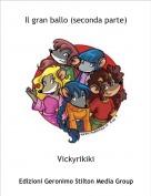 Vickyrikiki - Il gran ballo (seconda parte)