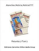 Petunita:)/Tuni:) - Atenciíon,Noticia,Noticia!!!!!