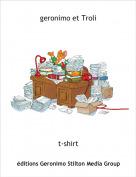 t-shirt - geronimo et Troli