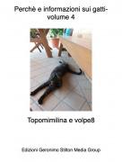 Topomimilina e volpe8 - Perchè e informazioni sui gatti- volume 4