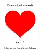 Alex910 - Entre suspiros hay amor(1)