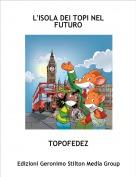 TOPOFEDEZ - L'ISOLA DEI TOPI NEL FUTURO