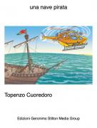 Topenzo Cuoredoro - una nave pirata