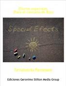 Terratoncita Parmesano - Efectos especiales(Para el concurso de Rza)