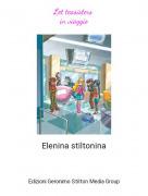 Elenina stiltonina - Let teasisters in viaggio