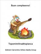 Topomimilina@topianca - Buon compleanno!