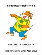 MOZZARELLA AMMUFFITA - Barzellette frullabaffose 2