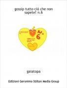 gaiatopa - gossip tutto ciò che non sapete! n.6