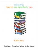 Pablo Rato - CONCURSO;1palabra que describa tu vida
