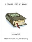 topogaia03 - IL GRANDE LIBRO DEI GIOCHI