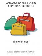 The whole club! - NON ANNULO PIU' IL CLUB!1.SPIEGAZIONI: TUTTO!