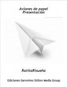 RatitaRisueña - Aviones de papelPresentación