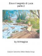 by Arimagica - Era e il segreto di Lucaparte 2