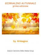 by Arimagica - GIORNALINO AUTUNNALEprima edizione